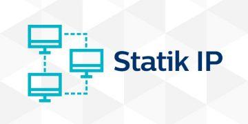Statik / Dinamik IP Nedir?